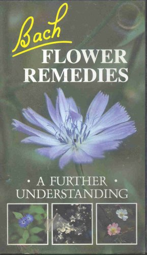 Bach Flower Remedies - A Further Understanding