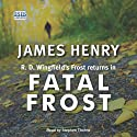 Fatal Frost (       UNABRIDGED) by James Henry Narrated by Stephen Thorne