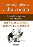 img - for Innovacion abierta y alta cocina / Open Innovation and Fine Cuisine: Aprender a innovar con Mugaritz / Learning to Innovate With Mugaritz (Spanish Edition) by Jose Luis Larrea (2011-11-02) book / textbook / text book