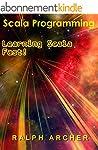 Scala Programming: Learning Scala Fas...