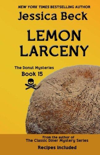 Lemon Larceny: Donut Mystery #15 (The Donut Mysteries) (Volume 15)