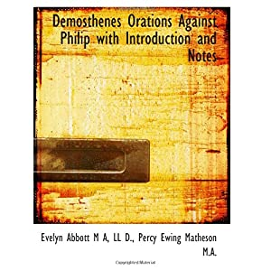 【クリックで詳細表示】Demosthenes Orations Against Philip with Introduction and Notes [Large Print]</span [ペーパーバック]