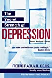 img - for The Secret Strength of Depression, Fourth Edition: The Self Help Classic, Updated and Revised with Sections on PTSD and the Latest Antidepressant Medications book / textbook / text book