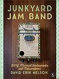 Junkyard Jam Band: DIY Musical Instruments and Noisemakers