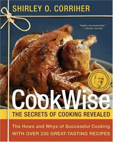 CookWise: The Hows & Whys of Successful Cooking, The...