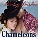 Chameleons (       UNABRIDGED) by Becky Barker Narrated by Johnny Peppers
