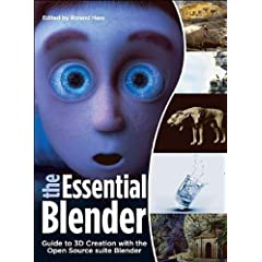 The Essential Blender: Guide To 3D Creation With The The Open Source Suite Blender
