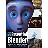 The Essential Blender: Guide to 3D Creation with the Open Source Suite Blenderby Roland Hess