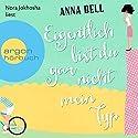 Eigentlich bist du gar nicht mein Typ Hörbuch von Anna Bell Gesprochen von: Nora Jokhosha
