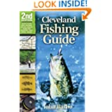Cleveland Fishing Guide 2nd Edition: Including the Lake Erie Shoreline, Inland Lakes, Reservoirs, Ponds, Rivers...