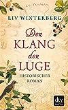 Der Klang der Lüge: Historischer Roman (dtv premium)