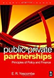 img - for Public-Private Partnerships: Principles of Policy and Finance by E.R. Yescombe (2-Apr-2007) Hardcover book / textbook / text book