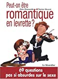 Peut-on tre romantique en levrette ? : 69 questions pas si absurdes sur le sexe