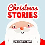 Christmas Stories for Children: The Story of Santa Claus | Arnie Lightning