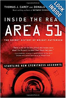 Inside the Real Area 51: The Secret History of Wright Patterson by Thomas Carey, Donald Schmitt and Tracy Torme