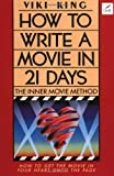 How to Write a Movie in 21 Days: The Inner Movie Method (0062730665) by King, Viki