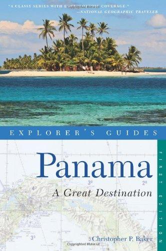 Explorer's Guide Panama: A Great Destination (Explorer's Complete)