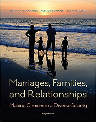 Marriages, Families, and Relationships: Making Choices in a Diverse Society written by Mary Ann Lamanna