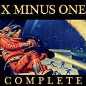 X Minus One: Old Time Radio, Sci-Fi Series | [Ray Bradbury, Philip K. Dick, Robert A. Heinlein, Frederik Pohl, Theodore Sturgeon, Isaac Asimov, Ernest Kinoy, George Lefferts]