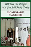 100 Year Old Recipes You Can Still Make Today: HOMEMADE CANDIES