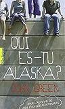 Qui Es-Tu Alaska? (French Edition) (2070695794) by Green, John