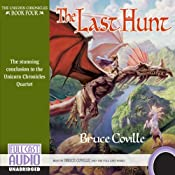 The Last Hunt: The Unicorn Chronicles, Book 4 | [Bruce Coville]