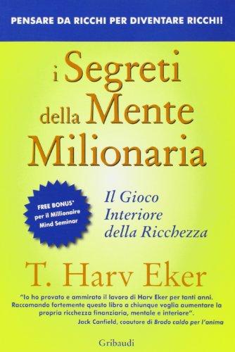 I segreti della mente milionaria Conoscere a fondo il gioco interiore della ricchezza PDF