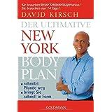 """Der Ultimative New York Body Plan: - schmilzt Pfunde weg - - bringt Sie schnell in Formvon """"David Kirsch"""""""