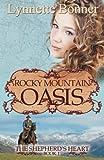 By Lynnette Bonner Rocky Mountain Oasis: The Shepherds Heart, Book 1 [Paperback]