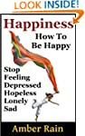 Happiness: How to Stop Feeling Depres...