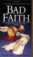 Bad Faith: A Sister Agatha Mystery (St. Martin's Minotaur Mysteries)