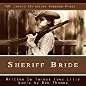 Sheriff Bride Audiobook by Teresa Ives Lilly, Shelby Anne Lilly Narrated by Deb Thomas