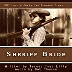 Sheriff Bride | Teresa Ives Lilly,Shelby Anne Lilly
