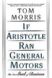 If Aristotle Ran General Motors