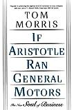 If Aristotle Ran General Motors (0805052534) by Morris, Tom