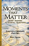 img - for Progressive Christianity - What is It? (Moments That Matter Book 27) book / textbook / text book
