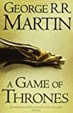 George R. R. Martin A Game of Thrones (Reissue) (A Song of Ice and Fire, Book 1)