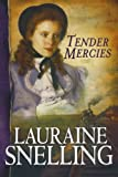 Tender Mercies (Red River of the North #5) (0764201956) by Snelling, Lauraine