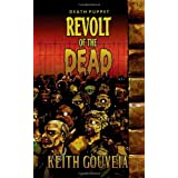 Revolt of the Dead: A Zombie Novel (Death Puppet Trilogy, Book One)by Keith Gouveia
