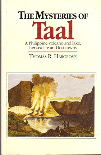 The Mysteries of Taal a Phillipine Volcano and Lake Her Sea Life and Lost Towns