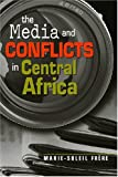 img - for The Media and Conflicts in Central Africa book / textbook / text book