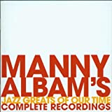 echange, troc Manny Albam - Jazz Greats of Our Time: Complete Recordings