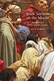 Jesus' Sermon on the Mount: Mandating a Better Righteousness (Paperback)