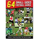 64 Small-Sided Football Games: Coaching Core Skills to Advanced Tactics (Better Football Coaching)by Michael Beale