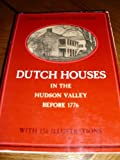 Dutch Houses in the Hudson Valley Before 1776