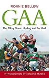 img - for GAA: The Glory Years: Hurling and Football book / textbook / text book