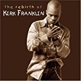 The Rebirth of Kirk Franklin ~ Kirk Franklin