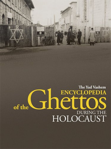 The Yad Vashem Encyclopedia of the Ghettos during the Holocaust
