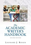 Academic Writer's Handbook, The (with MyCompLab NEW with Pearson eText Student Access Code Card) (2nd Edition) (0205661785) by Rosen, Leonard J.