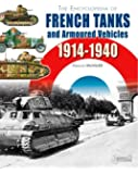 The Encyclopedia of French Tanks and Armoured Fighting Vehicles 1914-1940
